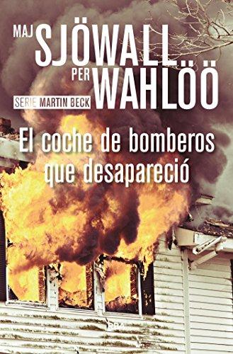 El coche de bomberos que desapareció (Inspector Martin Beck nº 5) (Spanish Edition)