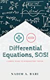 Differential Equations, SOS!: A Simple Guide To Introductory Topics