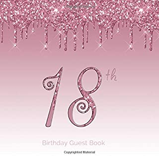 18th Birthday Guest Book: 18 - Eighteenth Hand Drawn Designs Keepsake Memento Gift Book For Family Friends To Write In With Messages Good Wishes And Comments Rose Blush Pink Square