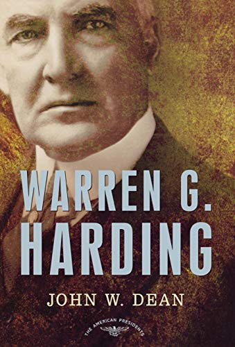 Compare Textbook Prices for Warren G. Harding: The American Presidents Series: The 29th President, 1921-1923 1st Edition ISBN 9780805069563 by John W. Dean,Arthur M. Schlesinger