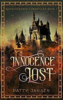 Innocence Lost (Ghostspeaker Chronicles Book 1) by [Patty Jansen]