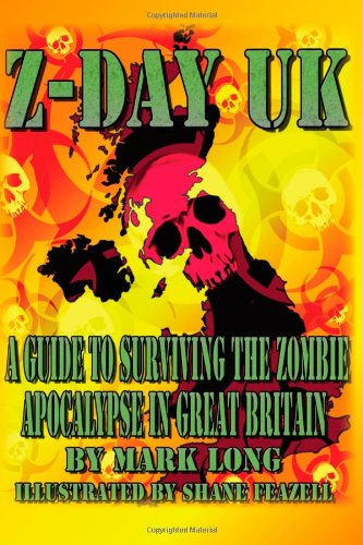 Z-Day UK: A guide to surviving the Zombie Apocalypse in Great Britain