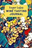 Finger Lakes Wine Tasting Journal: A Guided Log Book With Prompted Template Pages to Write In All Your Wine Tasting Experiences