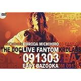 KURODA MICHIHIRO mov'on 8 LIVE FANTOM 091303 EASY BAZOOKA [DVD]