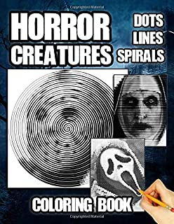 Horror Creatures Dots Lines Spirals Coloring Book: Fun for Adults And Teens Fan Of Horror Creatures