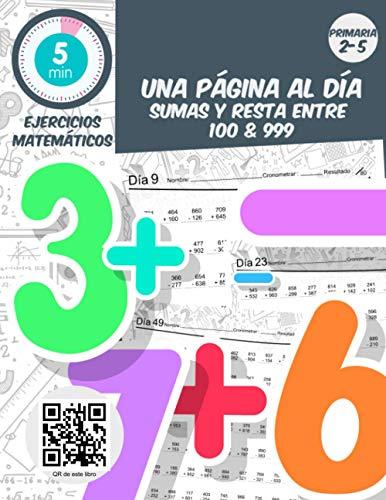 5 min ejercicios matemáticas una página al dia sumas y resta entre 100 & 999: Práctica diaria de matemáticas para grados 2-5, libro de ejercicios de matemáticas para edades de 6-11 años