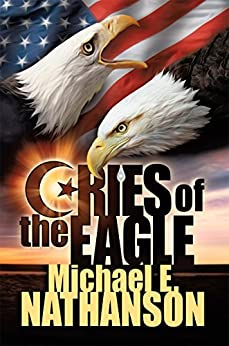Cries of the Eagle by [Michael E. Nathanson]