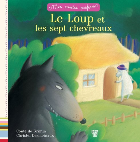 Le loup et les 7 chevreaux (Histoires) (French Edition)