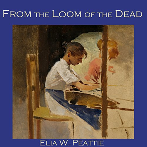 From the Loom of the Dead audiobook cover art