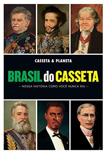 Brasil do Casseta: Nossa história como você nunca riu (Portuguese Edition)