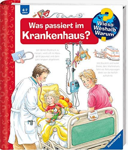 Was passiert im Krankenhaus? (Wieso? Weshalb? Warum?, Band 53)