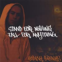 Stand for Nothing Fall for Anything