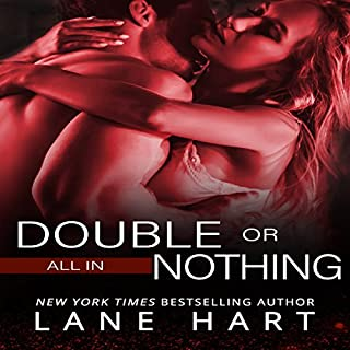 All In: Double or Nothing     Gambling with Love, Book 1              By:                                                                                                                                 Lane Hart                               Narrated by:                                                                                                                                 Aaron Daniels                      Length: 5 hrs and 36 mins     21 ratings     Overall 4.2