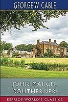 John March, Southerner (Esprios Classics)