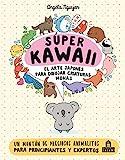 Super kawaii. El arte Japonés para dibujar criaturas monas (LIBROS MAGAZZINI SALANI)