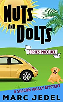 Nuts and Dolts: A Silicon Valley Mystery Prequel Novella (Book 0) by [Marc Jedel]