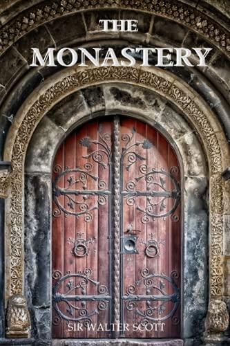 The Monastery Sir Walter Scott: With original illustrations