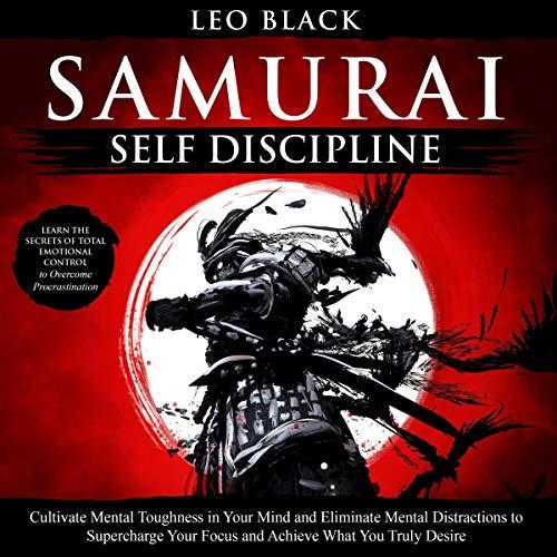 Samurai Self Discipline Audiobook By Leo Black cover art