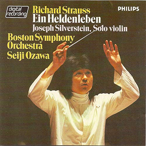 Richard Strauss: Ein Heldenleben. Joseph Silverstein, Solo Violin, Boston Symphony Orchestra, Dir. Seiji Ozawa. Aufnahme Philips 1982, Printed in West Germany