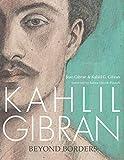 Image of Kahlil Gibran: Beyond Borders