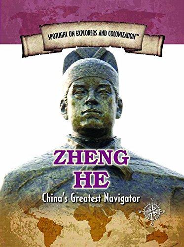 Zheng He: China's Greatest Navigator (Spotlight on Explorers and Colonization)