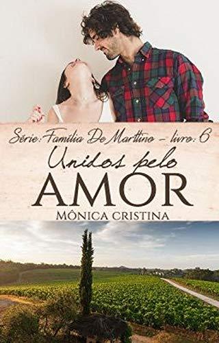 Unidos pelo amor (Família De Marttino Livro 6)