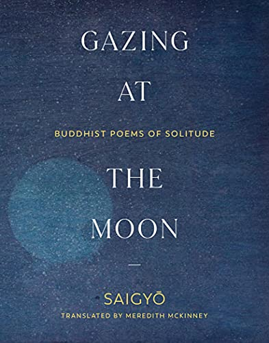 Gazing at the Moon: Buddhist Poems of Solitude