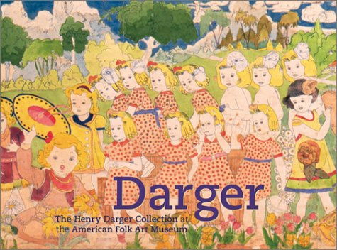 Darger: The Henry Darger Collection at the American Folk Art Museum