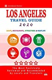 Los Angeles Travel Guide 2020: Shops, Arts, Entertainment and Good Places to Drink and Eat in Los Angeles, California (Travel Guide 2020)