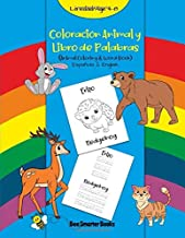 Coloracion Animal y LIbro de Palabras (Animal Coloring & Word Book) Espanola & English: A Bilingual Learning Animals in Spanish and English Book