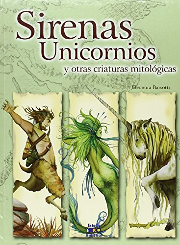 Sirenas, unicornios y otras criaturas mitológicas (Seres Imaginarios)