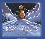Play in the Clouds: A Tomas the Tortoise Adventure (Las Vegas Review-Journal Book