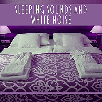 Sleeping Sounds and White Noise – Sleep Well, Calm Night, Peaceful Dreams, New Age Music, Bedtime Relax, Rain Mood