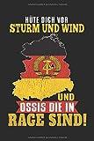 Hüte Dich Vor Sturm Und Wind Und Ossis Die In Rage Sind: Notizbuch Planer Tagebuch Schreibheft Notizblock - Geschenk für einen Ossi (15,2x229 cm, A5, 6' x 9', 120 Seiten punktiert...