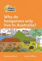 Level 4 - Why do kangaroos only live in Australia? (Collins Peapod Readers)