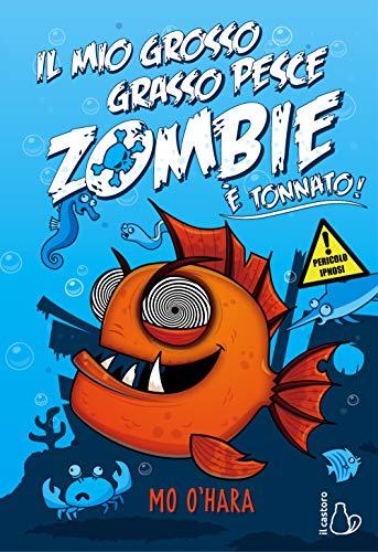 Il mio grosso grasso pesce zombie. È tonnato! (Vol. 2)