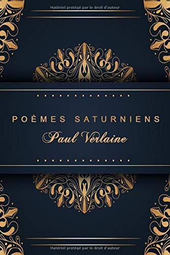 Poèmes Saturniens - Paul Verlaine: Édition illustrée | 48 pages Format 15,24 cm x 22,86 cm
