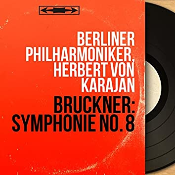 Bruckner: Symphonie No. 8 (Mono Version)