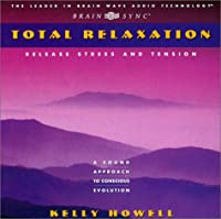 Total Relaxation: Release Stress And Tension