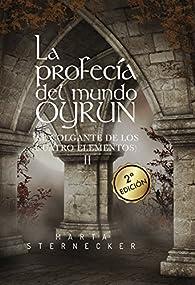 La profecía del mundo Oyrun: El colgante de los cuatro elementos par Marta Sternecker
