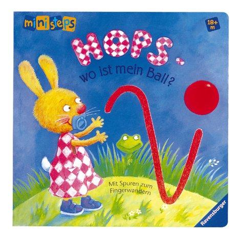 Hops - wo ist mein Ball?: Ab 18 Monaten (ministeps Bücher)