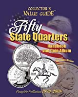 Fifty State Quarters: Handbook and Coin Album : Collector's Value Guide