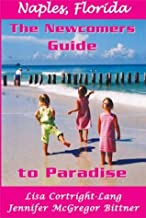 Naples, Florida: The Newcomers Guide to Paradise
