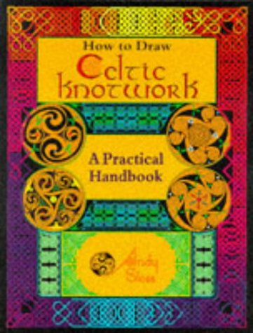 How To Draw Celtic Knotwork: A Practical Handbook