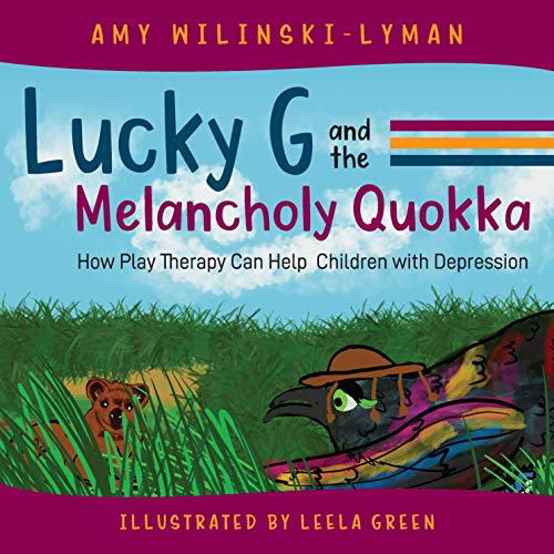 Lucky G and the Melancholy Quokka: How Play Therapy Can Help Children with Depression Audiobook By Amy Wilinski-Lyman cover art