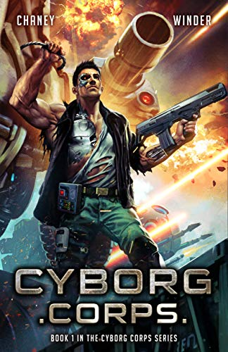 Cyborg Corps by [J.N. Chaney, Chris Winder]