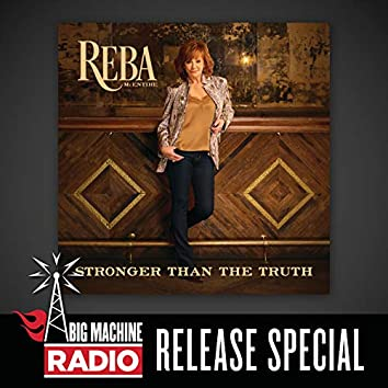 Stronger Than The Truth (Big Machine Radio Release Special)