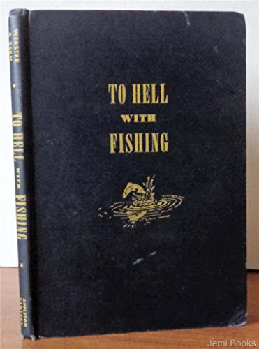 To Hell with Fishing or How to Tell Fish from Fisherman