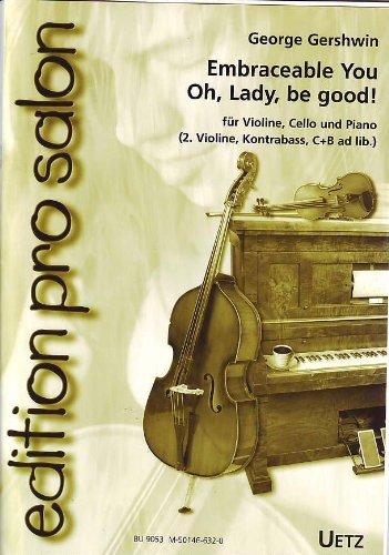embrac eable You/Oh, Lady Be Good: para violín, Violonchelo y piano (2, Contrabajo, C de y B de voz AD lib)