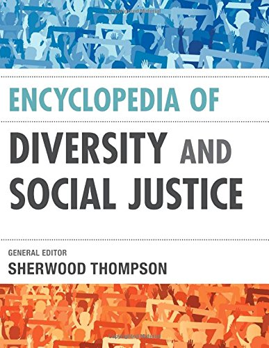 Compare Textbook Prices for Encyclopedia of Diversity and Social Justice Two Volumes Illustrated Edition ISBN 9781442216044 by Thompson PhD  editor  Encyclopedia of Diversity and Social Justice; president  The Association for the Advancement of Educational Research; president  The Association for the Advancement of Educational Research, Sherwood